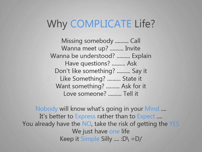 Why complicate life